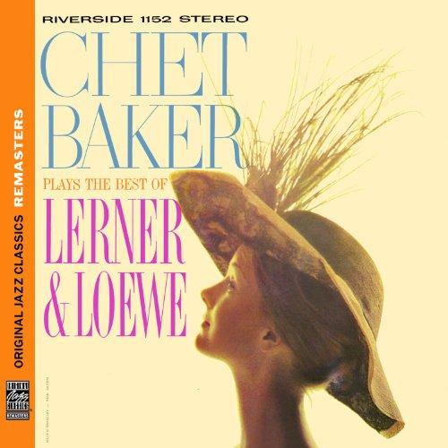 Chet Baker - Plays The Best of Lerner & Loewe - Zortam Music