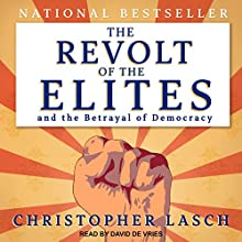 The Revolt of the Elites and the Betrayal of Democracy Audiobook by Christopher Lasch Narrated by David de Vries