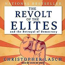 The Revolt of the Elites and the Betrayal of Democracy | Livre audio Auteur(s) : Christopher Lasch Narrateur(s) : David de Vries