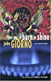 You Got to Burn to Shine: New and Selected Writings (High Risk Books)