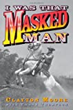 img - for I Was That Masked Man book / textbook / text book