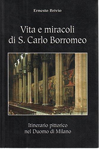 Vita e miracoli di S. Carlo Borromeo: Itinerario pittorico nel Duomo di Milano (Italian Edition), Brivio, Ernesto