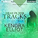 Dead in Her Tracks: Rogue Winter Novella, Book 2 Audiobook by Kendra Elliot Narrated by Kate Rudd