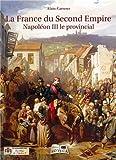 La France du second empire - Napoléon III, le provincial