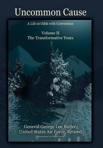 Download Uncommon Cause - Volume II: A Life at Odds with Convention - The Transformative Years