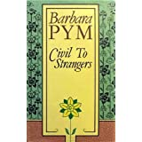 Civil to Strangers and Other Writingsby Barbara Pym