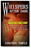 WHISPERS AFTER DARK: Based On A True Story