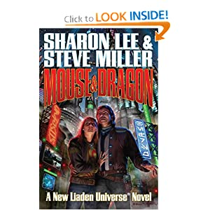 Mouse and Dragon (Liaden Universe) by Sharon Lee and Steve Miller