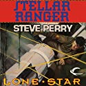 Lone Star: Stellar Ranger, Book 2 (       UNABRIDGED) by Steve Perry Narrated by Paul Boehmer