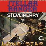 Lone Star: Stellar Ranger, Book 2 | Steve Perry