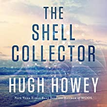 The Shell Collector (       UNABRIDGED) by Hugh Howey Narrated by Samara Naeymi