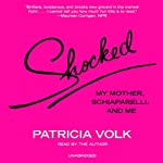 Shocked: My Mother, Schiaparelli, and Me | Patricia Volk