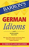 German Idioms (Barron's Foreign Language Guides) (0764143832) by Strutz, Henry