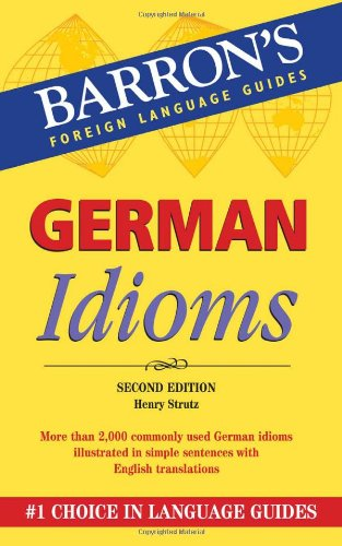 German Idioms (Barron's Foreign Language Guides)