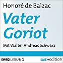 Vater Goriot Audiobook by Honoré de Balzac Narrated by Walter Andreas Schwarz
