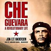 Che Guevara: A Revolutionary Life | [Jon Lee Anderson]