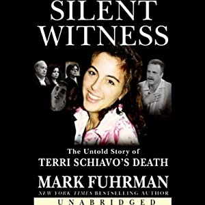 Silent Witness: The Untold Story of Terri Schiavo's Death | [Mark Fuhrman]