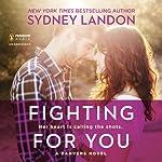 Fighting for You: A Danvers Novel | Sydney Landon