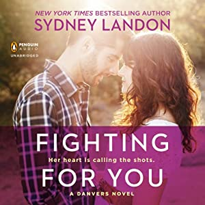 Fighting for You: A Danvers Novel | [Sydney Landon]