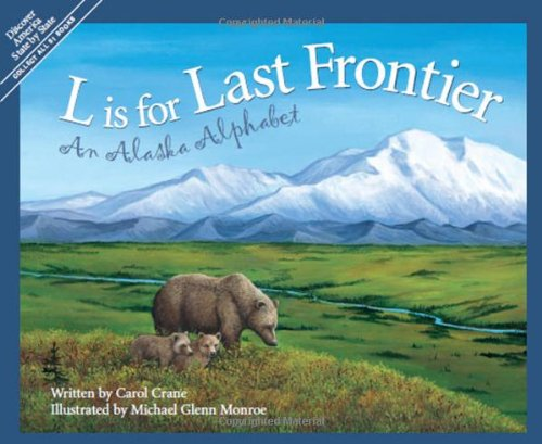 L Is for Last Frontier: An Alaska Alphabet (Discover America State By State. Alphabet Series)