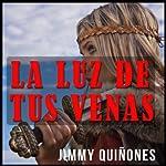 La Luz De Tus Venas [The Light from Your Veins] | Jimmy Quinones