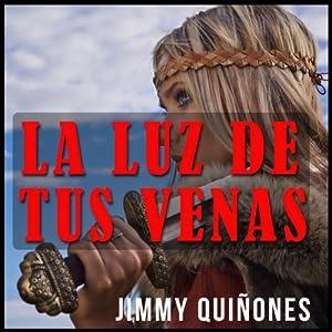 La Luz De Tus Venas [The Light from Your Veins] Audiobook