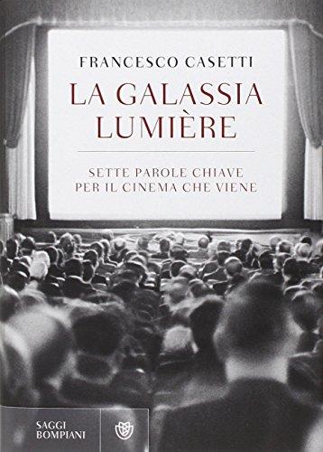 La galassia Lumière Sette parole chiave per il cinema che viene PDF