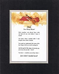 Touching and Heartfelt Poem for Fathers - Dad, You Always Knew Poem on 11 x 14 inches Double Beveled Matting
