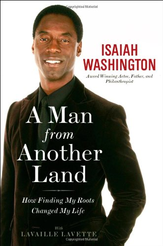 A Man from Another Land: How Finding My Roots Changed My Life, Isaiah Washington