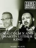 img - for Malcolm X and Martin Luther King: A Very Brief History book / textbook / text book