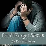 Don't Forget Steven | P.D. Workman