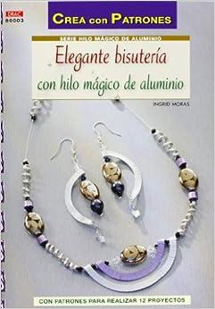 Elegante bisutería con hilo mágico de aluminio (Spanish) Paperback