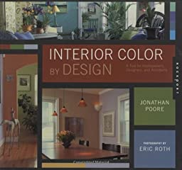 Interior Color by Design: A Tool for Homeowners, Designers, and Architects (v. 2)