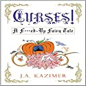 Curses! Audiobook by J.A. Kazimer Narrated by Joe Barrett