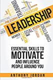 img - for Leadership: Essential Skills to Motivate and Influence People Around You book / textbook / text book