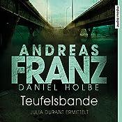 Teufelsbande: Ein neuer Fall für Julia Durant | Andreas Franz, Daniel Holbe