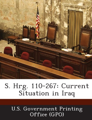 S. Hrg. 110-267: Current Situation in Iraq