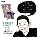 The Museum of Curiosity: The Complete Gallery 3 Radio/TV Program by Dan Schreiber, Richard Turner Narrated by John Lloyd, Sean Lock