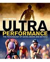 Ultra Performance: The Psychology of Endurance Sports