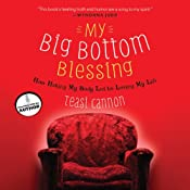 My Big Bottom Blessing: How Hating My Body Led to Loving My Life | [Teasi Cannon]