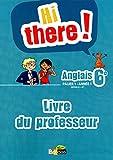 Hi there 6e  Livre du professeur