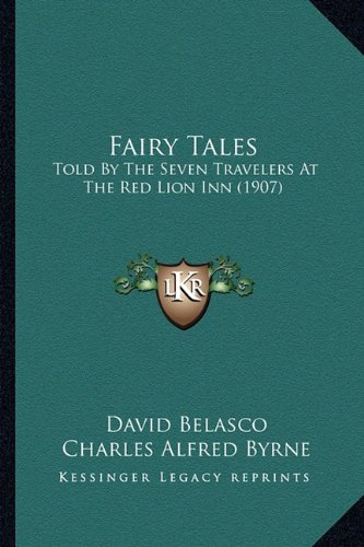 Fairy Tales: Told by the Seven Travelers at the Red Lion Inn (1907)