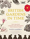 British Gardens in Time: The Greatest Garden Makers from Capability Brown to Christopher Lloyd