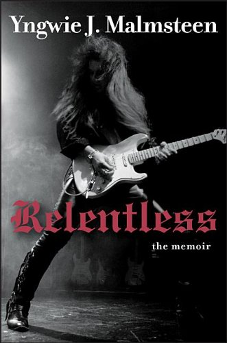 Relentless: The Memoir [Malmsteen, Yngwie J.] (Tapa Dura)