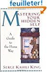 Mastering Your Hidden Self: A Guide t...