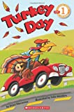 Scholastic Reader Level 1: Turkey Day (0545120012) by Maccarone, Grace