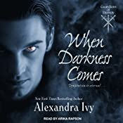 When Darkness Comes: Guardians of Eternity, Book 1 | [Alexandra Ivy]