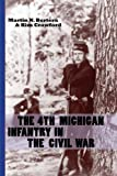 img - for The 4th Michigan Infantry in the Civil War by Martin N. Bertera (2010-10-01) book / textbook / text book