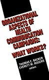 img - for Organizational Aspects of Health Communication Campaigns: What Works? book / textbook / text book