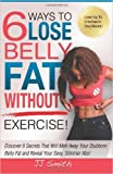6 Ways to Lose Belly Fat Without Exercise! (Paperback) - Common